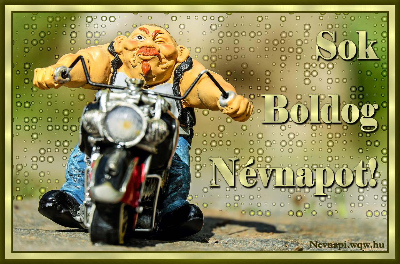 motoros névnapi köszöntő Motoros fickó vicces névnapi kép   Zenés névnapi képeslapok és képek motoros névnapi köszöntő
